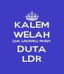 KALEM WELAH DA URANG MAH DUTA LDR - Personalised Poster A4 size