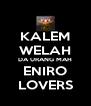 KALEM WELAH DA URANG MAH ENIRO LOVERS - Personalised Poster A4 size