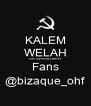 KALEM WELAH DA URANG MAH Fans @bizaque_ohf - Personalised Poster A4 size