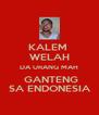 KALEM  WELAH DA URANG MAH  GANTENG SA ENDONESIA - Personalised Poster A4 size