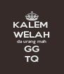 KALEM  WELAH da urang mah GG TQ - Personalised Poster A4 size