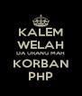 KALEM WELAH DA URANG MAH KORBAN PHP - Personalised Poster A4 size