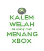 KALEM WELAH da urang mah MENANG XBOX - Personalised Poster A4 size