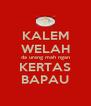 KALEM WELAH da urang mah ngan KERTAS BAPAU - Personalised Poster A4 size