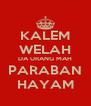 KALEM WELAH DA URANG MAH PARABAN HAYAM - Personalised Poster A4 size