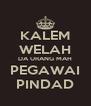 KALEM WELAH DA URANG MAH PEGAWAI PINDAD - Personalised Poster A4 size