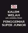KALEM  WELAH DA URANG MAH PENGGEMAR SUPER JUNIOR - Personalised Poster A4 size