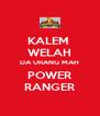 KALEM  WELAH DA URANG MAH POWER RANGER - Personalised Poster A4 size