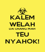 KALEM WELAH DA URANG MAH TEU NYAHOK! - Personalised Poster A4 size
