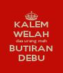KALEM WELAH daa urang mah BUTIRAN DEBU - Personalised Poster A4 size