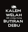 KALEM  WELAH dah urang mung BUTIRAN  DEBU - Personalised Poster A4 size