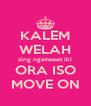 KALEM WELAH sing ngetweet iki ORA ISO MOVE ON - Personalised Poster A4 size