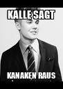 KALLE SAGT KANAKEN RAUS - Personalised Poster A4 size