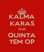 KALMA KARAS QUE QUINTA TEM OP - Personalised Poster A4 size
