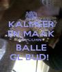 KALMEER EN MAAK POPCORN  BALLE GL BUD!  - Personalised Poster A4 size
