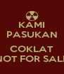 KAMI PASUKAN  COKLAT NOT FOR SALE - Personalised Poster A4 size
