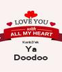 Kanb3'ek Ya Doodoo - Personalised Poster A4 size