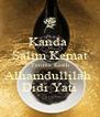 Kanda  Salim Kemat Terima Kasih Alhamdullilah  Didi Yati - Personalised Poster A4 size