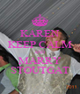 KAREN KEEP CALM AND MARRY STOUTGAT - Personalised Poster A4 size