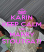 KARIN KEEP CALM AND MARRY STOUTGAT! - Personalised Poster A4 size