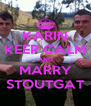 KARIN KEEP CALM AND MARRY STOUTGAT - Personalised Poster A4 size