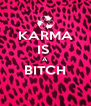 KARMA IS  A BITCH  - Personalised Poster A4 size