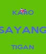 KARO SAYANG TIGAN  - Personalised Poster A4 size
