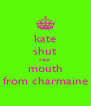 kate shut your mouth from charmaine - Personalised Poster A4 size