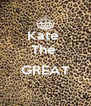 Kate  The   GREAT  - Personalised Poster A4 size