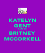 KATELYN GENT LOVES BRITNEY MCCORKELL - Personalised Poster A4 size
