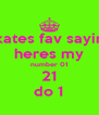 kates fav sayin heres my number 01 21 do 1 - Personalised Poster A4 size