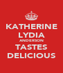 KATHERINE LYDIA ANDERSON TASTES DELICIOUS - Personalised Poster A4 size
