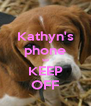 Kathyn's phone so KEEP OFF - Personalised Poster A4 size