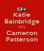 Katie Bainbridge <3 's Cameron Patterson - Personalised Poster A4 size