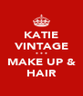 KATIE VINTAGE * * * MAKE UP & HAIR - Personalised Poster A4 size