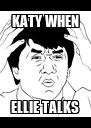 KATY WHEN ELLIE TALKS - Personalised Poster A4 size