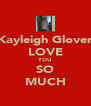 Kayleigh Glover LOVE YOU SO MUCH - Personalised Poster A4 size