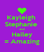 Kayleigh  Stephanie  and Hailey = Amazing - Personalised Poster A4 size