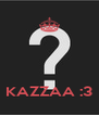 KAZZAA :3 - Personalised Poster A4 size