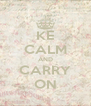 KE CALM AND CARRY ON - Personalised Poster A4 size