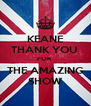 KEANE THANK YOU  FOR  THE AMAZING SHOW - Personalised Poster A4 size
