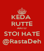 KEDA  RUTTE ANTO STOI HATE @RastaDeh - Personalised Poster A4 size