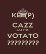 KEE(P) CAZZ LO HA VOTATO ????????? - Personalised Poster A4 size