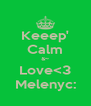 Keeep' Calm &~ Love<3 Melenyc: - Personalised Poster A4 size