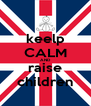 keelp CALM AND raise children - Personalised Poster A4 size