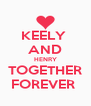 KEELY  AND HENRY TOGETHER FOREVER  - Personalised Poster A4 size