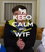 KEEO CALM AND WTF  - Personalised Poster A4 size