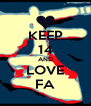 KEEP 14 AND LOVE FA - Personalised Poster A4 size