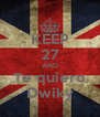 KEEP 27 AND Te quiero Dwiky - Personalised Poster A4 size