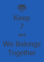 Keep 7 and We Belongs Together - Personalised Poster A4 size